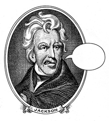 Portrait of Andrew Jackson with speech bubble